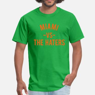 Hurricanes Miami vs. the Haters - Men's T-Shirt