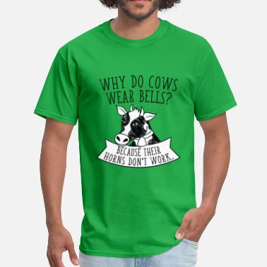 Cow Why Do Cows Wear Bells - Men's T-Shirt