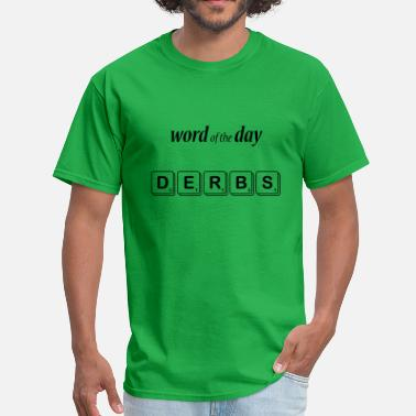 Derb Word of the Day - derbs - Men's T-Shirt