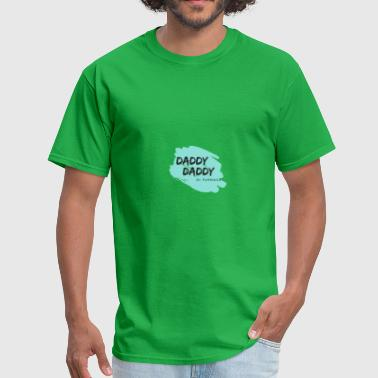 Daddy Daddy - Men's T-Shirt