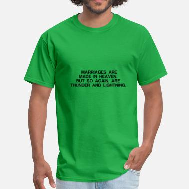 Funniest Phrases And Slogans MARRIAGES ARE MADE IN HEAVEN BUT SO AGAIN ARE TH - Men's T-Shirt