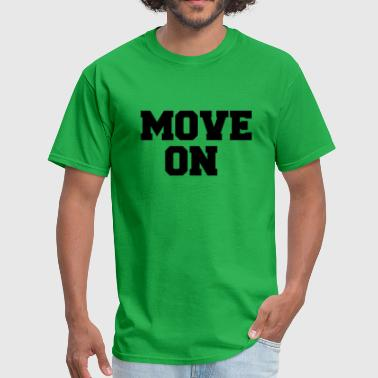 Moved MOVE ON - Men's T-Shirt