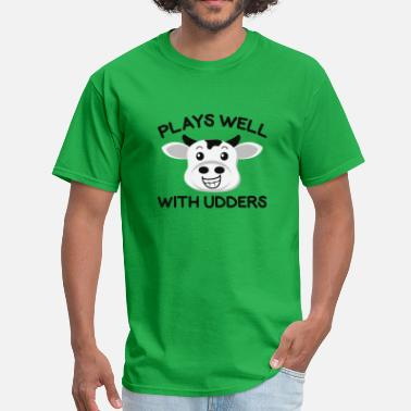 Udder Plays Well With Udders - Men's T-Shirt