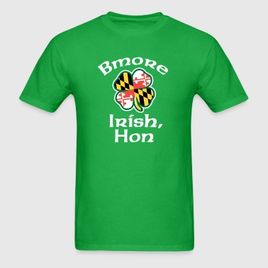 Bmore Irish Hon - Men's T-Shirt