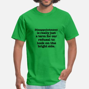Disappointing Disappointment - Men's T-Shirt