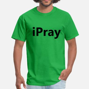 Working For Jesus iPray - Men's T-Shirt