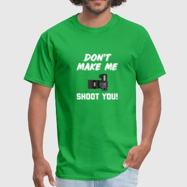 Funny Photographer Phrase - Men's T-Shirt