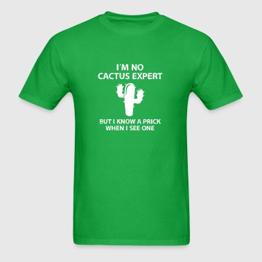 I'm No Cactus Expert - Men's T-Shirt
