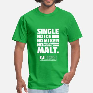 Single Malt Single Malt - Men's T-Shirt