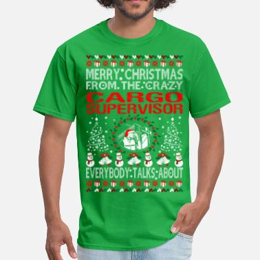 Cargo Merry Christmas From Cargo Supervisor Ugly Sweater - Men's T-Shirt