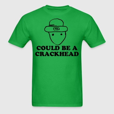 Could be a crackhead - Men's T-Shirt