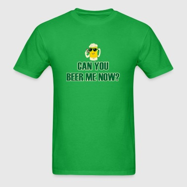 Can you hear me now beer joke - Men's T-Shirt