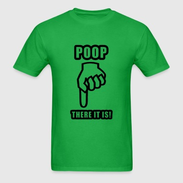 Poop There It Is - Men's T-Shirt
