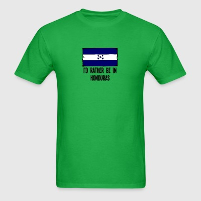 I'd Rather Be In Honduras - Men's T-Shirt