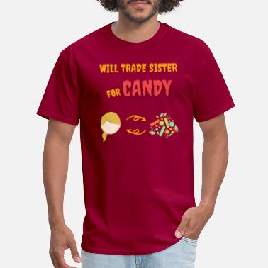 Will trade sister for candy shirt - Men's T-Shirt