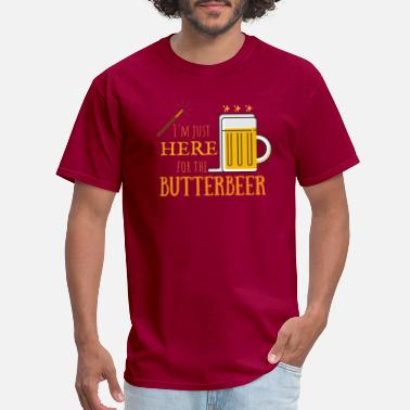 Manifestation I'm just here for the Butterbeer - Men's T-Shirt