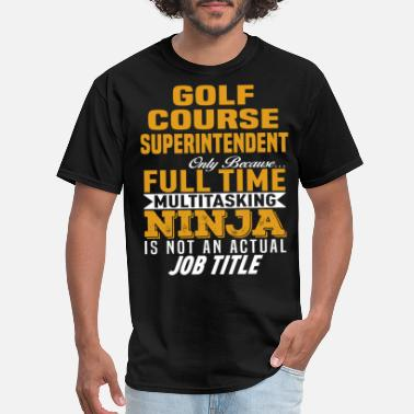 Course Golf Course Superintendent - Men's T-Shirt