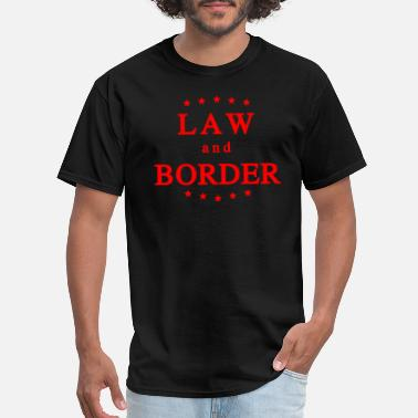 Republican Law and Border | Conservative republican - Men's T-Shirt