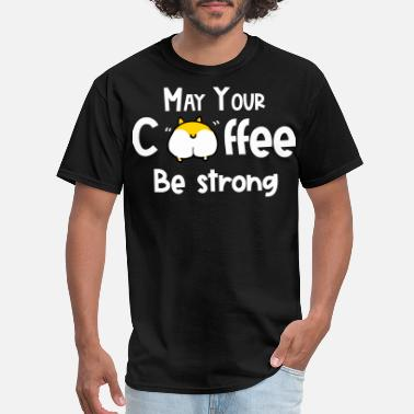 Spreadgaming May Your Coffee Be strong, Corgi dog lover gift - Men's T-Shirt