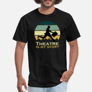 Cute Sports Parent Theatre Is My Sport Actor Musical Cute Acting Cute - Men's T-Shirt