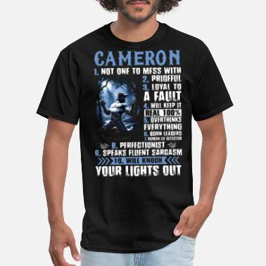 Cameron cameron not one to mess with prideful loyal to a f - Men's T-Shirt