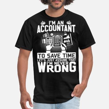 My Favorite People Call Me Mom i am an accountant to save time let s just assume - Men's T-Shirt