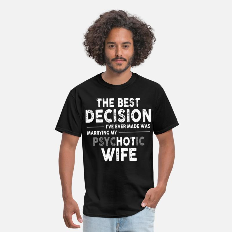 I Love My Husband T-shirts T-Shirts - the bet decision i ve ever made was marrying psych - Men's T-Shirt black