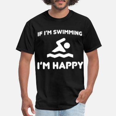 If I am swimming I am happy swim - Men's T-Shirt
