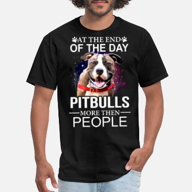 at the end of the day pitbull more the people dog - Men's T-Shirt