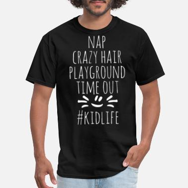 nap crazy hair playground time out hastag kidlife - Men's T-Shirt