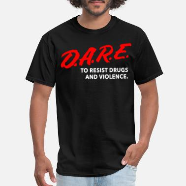 Dare Dare To Resist Drugs Violence Brand New Multiple S - Men's T-Shirt