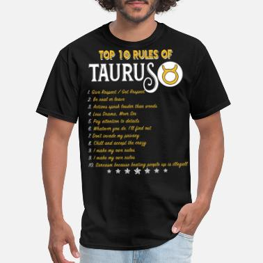 top ten rules of taurus give respect be real or le - Men's T-Shirt