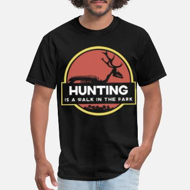 hunting is a walk in the park hunt - Men's T-Shirt