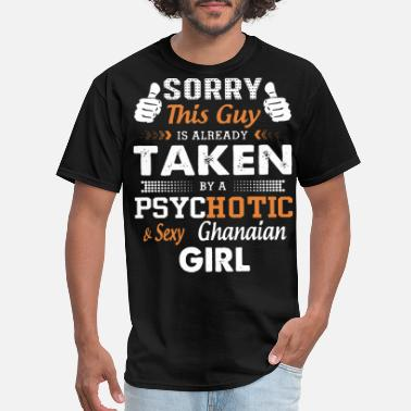 sorry this guy is already taken by a psychotic sex - Men's T-Shirt