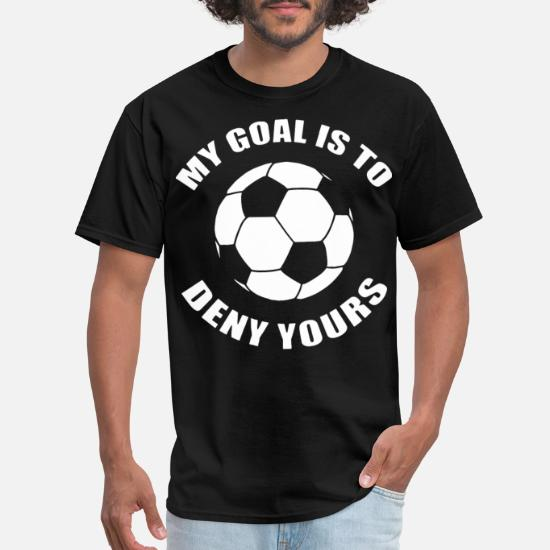 773a9f12 my goal is to deny yours soccer goalier gift funny Men's T-Shirt ...