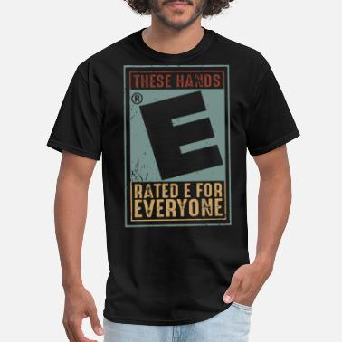 Urban these hands rated e for everyone hip hop - Men's T-Shirt