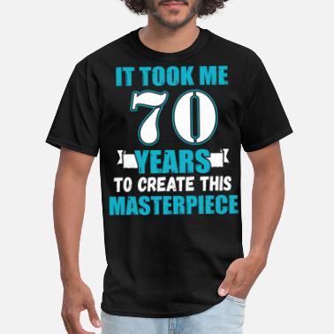 Funny 70 Years Old Joke T Shirt 70th Birthday