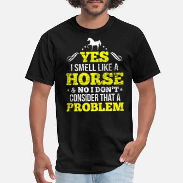 Smell Horse Riding Stable Work Gift - Men's T-Shirt