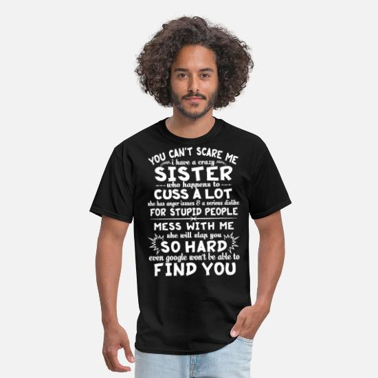 Sister T-Shirts - you cant scare me I have a crazy sister who happen - Men's T-Shirt black