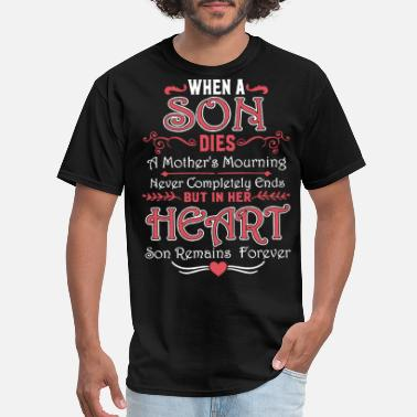 when a son dies a mother s mourning never complete - Men's T-Shirt