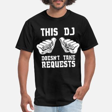 Rock Crawlers Funny DJ Request This DJ Doesn t Take Requests Scr - Men's T-Shirt