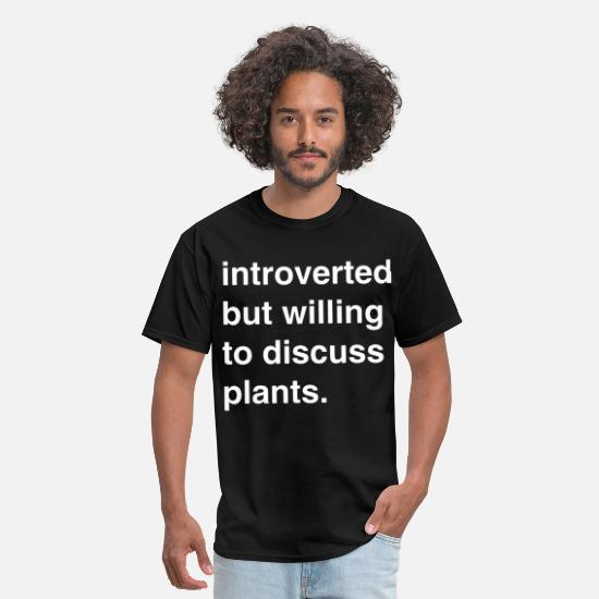 Farmer's Wife T-Shirts - introverted but willing to discuss plant farm - Men's T-Shirt black