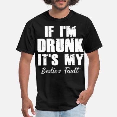 1be42129 If i m drunk it s my bestie s fault wine - Men's. New. Men's T-Shirt.  If i m ...