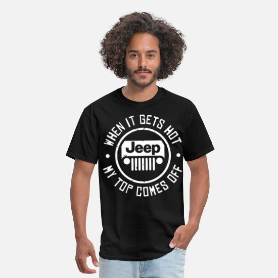 Jeep T-Shirts - when it gets hot jeep my top comes off jeep - Men's T-Shirt black