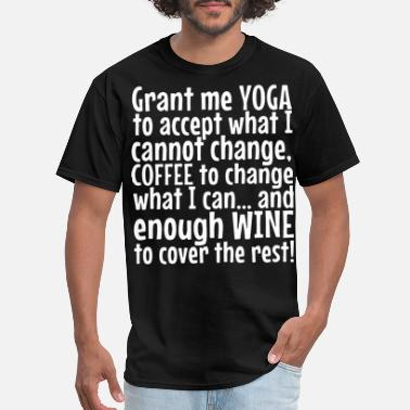 Grant me yoga to accept what i cannot change coffe - Men's T-Shirt