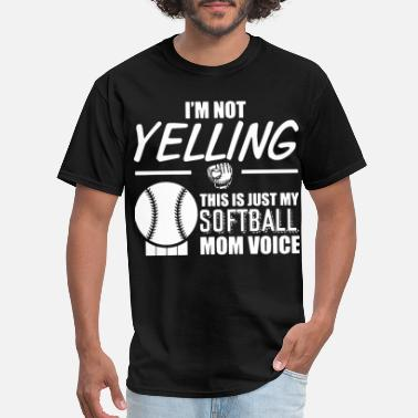 Graphics I m not yelling this is just my softball mom voice - Men's T-Shirt
