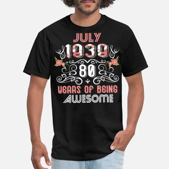 Mens T ShirtWomens July 1939 80th Birthday Gift 80 Years Old