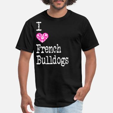 Failed I Heart French Bulldogs | Love French Bulldog - Men's T-Shirt