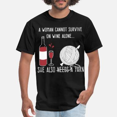 a women cannot survive on wine alone she also need - Men's T-Shirt