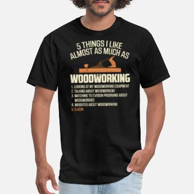 Cabinet Carpenter Woodworker Sawdust I Like Woodworking - Men's T-Shirt